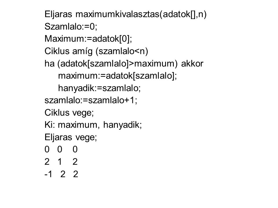 Eljaras maximumkivalasztas(adatok[],n)